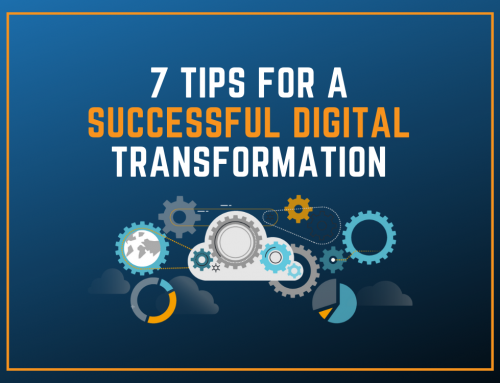 7 Tips for a Successful Digital Transformation