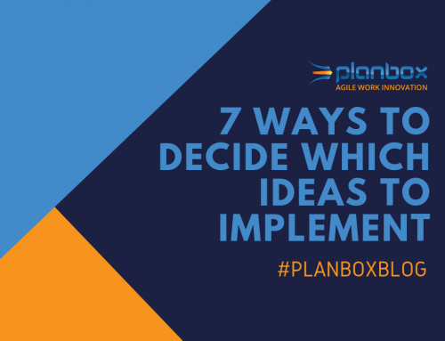 7 Ways to Decide Which Ideas to Implement