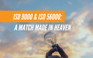 ISO 9000 & ISO 56000: A Match Made in Heaven